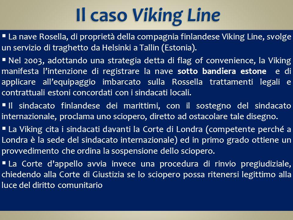 La nave Rosella, di proprietà della compagnia finlandese Viking Line, svolge un servizio di traghetto da Helsinki a Tallin (Estonia). Nel 2003, adotta