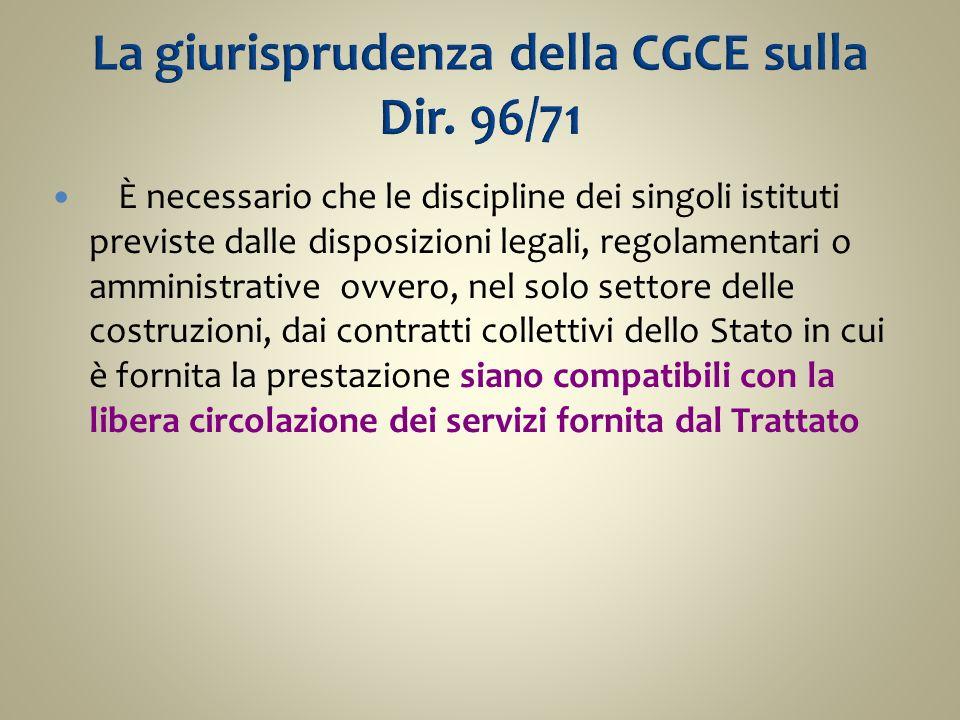 È necessario che le discipline dei singoli istituti previste dalle disposizioni legali, regolamentari o amministrative ovvero, nel solo settore delle