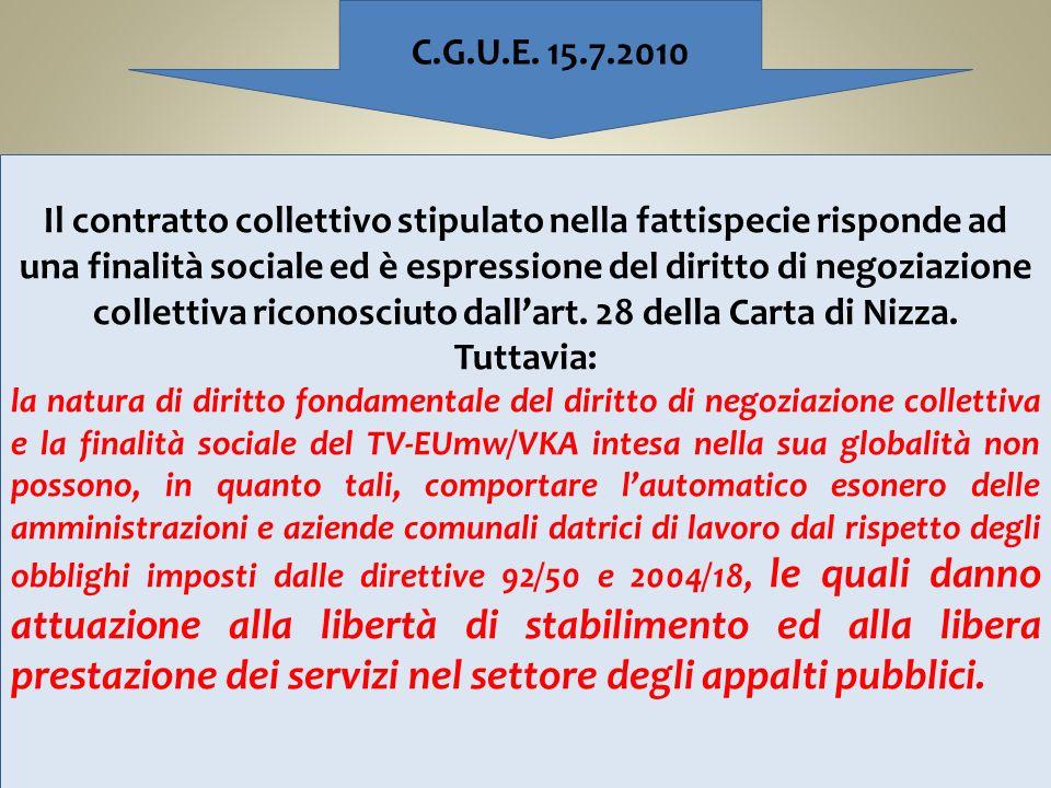 C.G.U.E. 15.7.2010 Il contratto collettivo stipulato nella fattispecie risponde ad una finalità sociale ed è espressione del diritto di negoziazione c