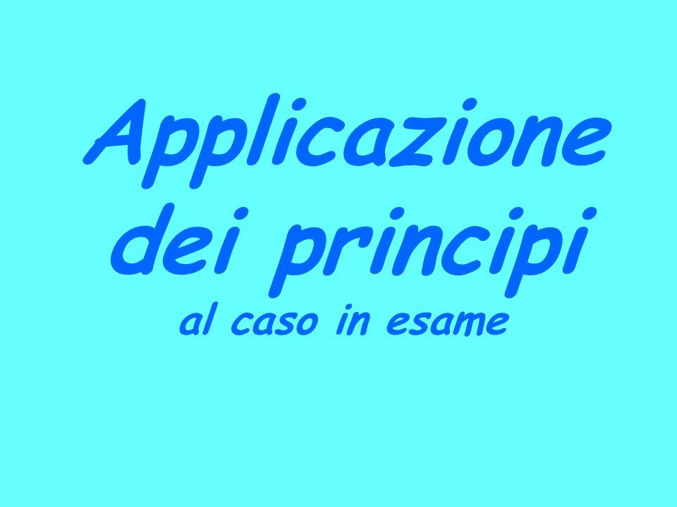 Applicazione dei principi al caso in esame