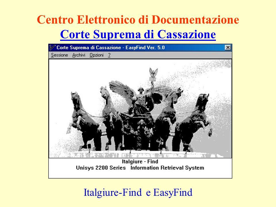 Centro Elettronico di Documentazione Corte Suprema di Cassazione Corte Suprema di Cassazione Italgiure-Find e EasyFind