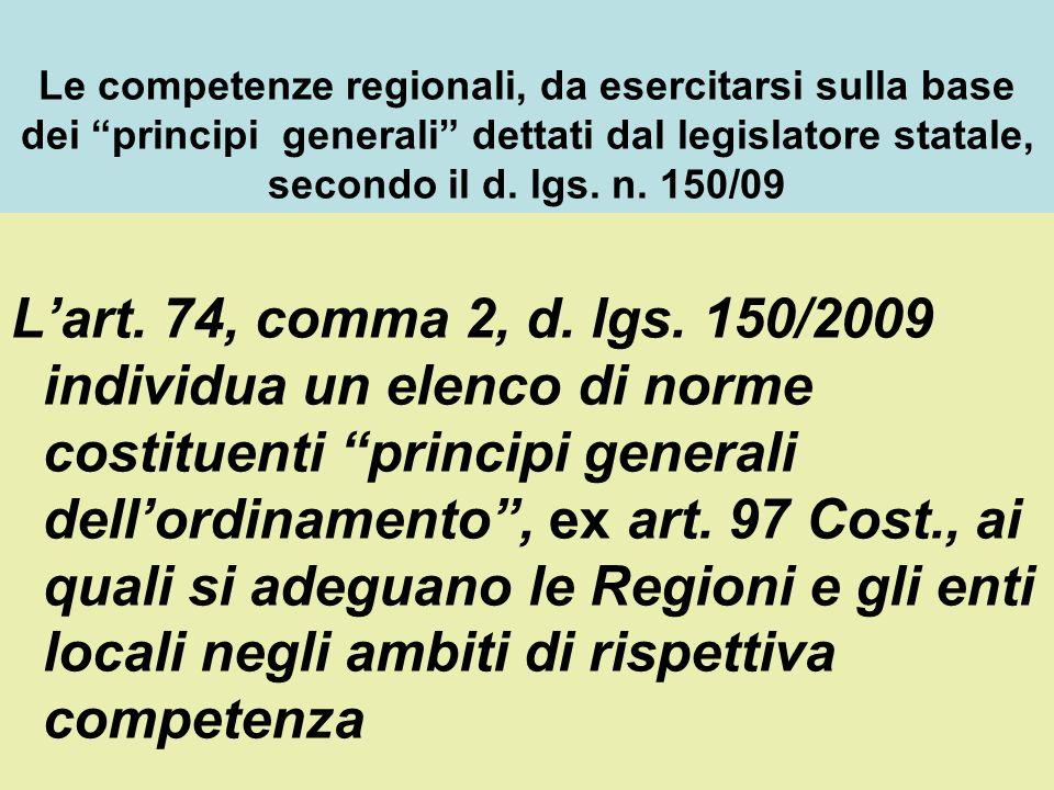 Le competenze regionali, da esercitarsi sulla base dei principi generali dettati dal legislatore statale, secondo il d.