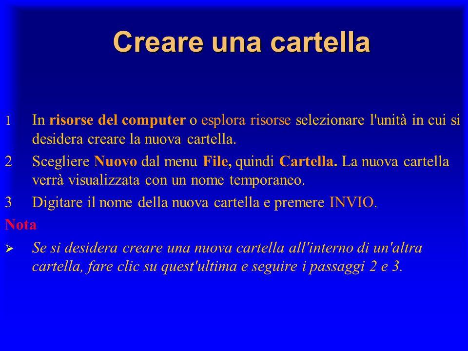 Creare una cartella 1 In risorse del computer o esplora risorse selezionare l unità in cui si desidera creare la nuova cartella.