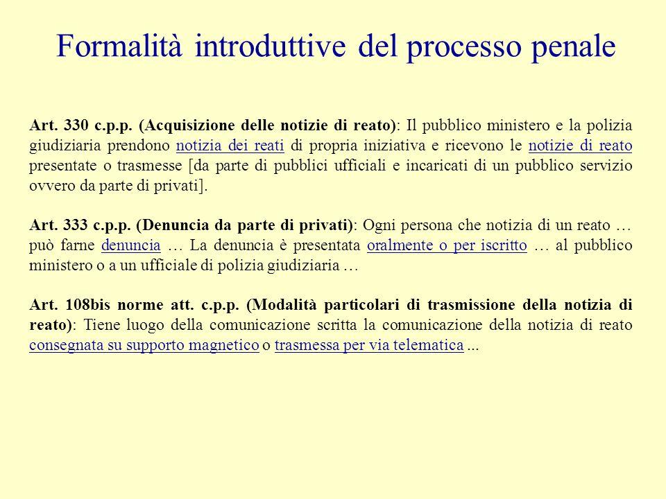 Formalità introduttive del processo penale Art. 330 c.p.p.