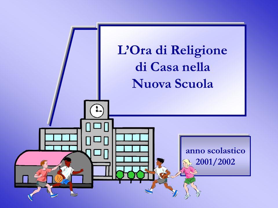 LOra di Religione di Casa nella Nuova Scuola anno scolastico 2001/2002