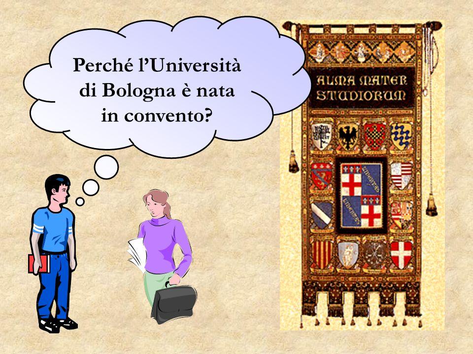 Perché lUniversità di Bologna è nata in convento?