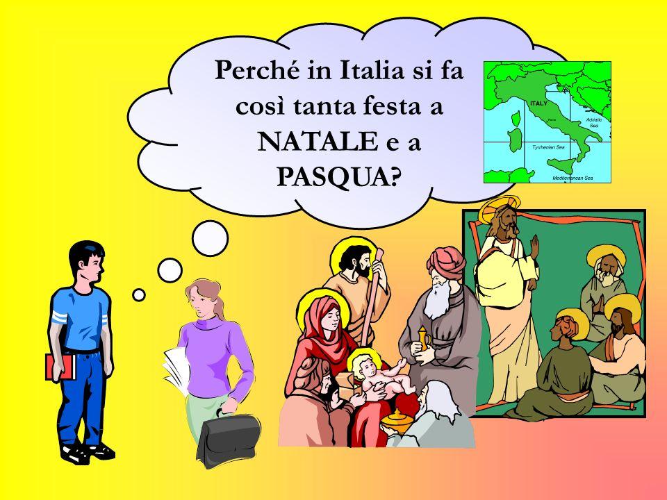 Perché in Italia si fa così tanta festa a NATALE e a PASQUA?