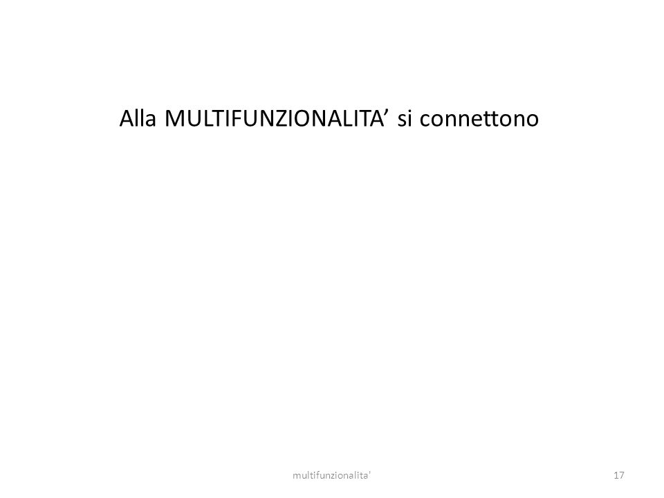 17multifunzionalita' Alla MULTIFUNZIONALITA si connettono