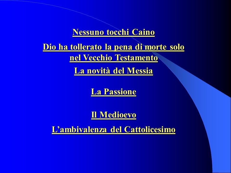 Nessuno tocchi Caino Nessuno tocchi Caino Dio ha tollerato la pena di morte solo nel Vecchio Testamento Dio ha tollerato la pena di morte solo nel Vec