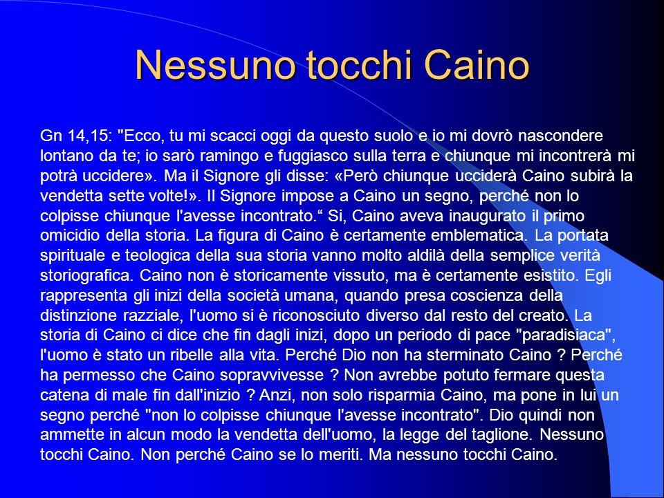 Nessuno tocchi Caino Gn 14,15: