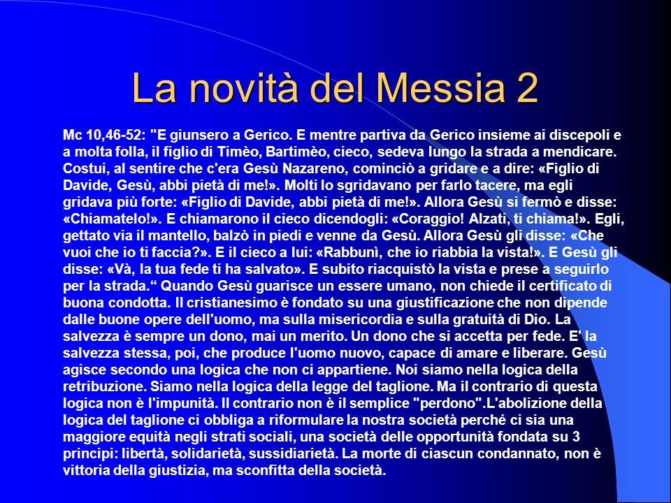 La novità del Messia 2 Mc 10,46-52: