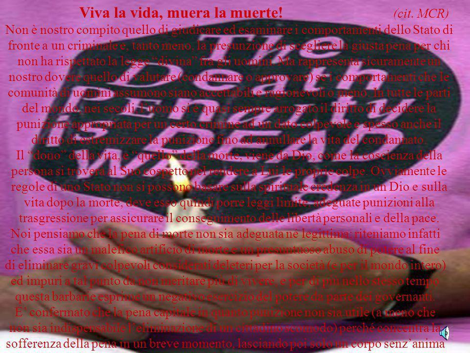Testo personale Viva la vida, muera la muerte! (cit. MCR) Non è nostro compito quello di giudicare ed esaminare i comportamenti dello Stato di fronte