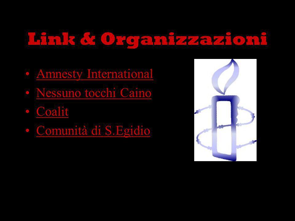 Link & Organizzazioni Amnesty International Nessuno tocchi Caino Coalit Comunità di S.Egidio