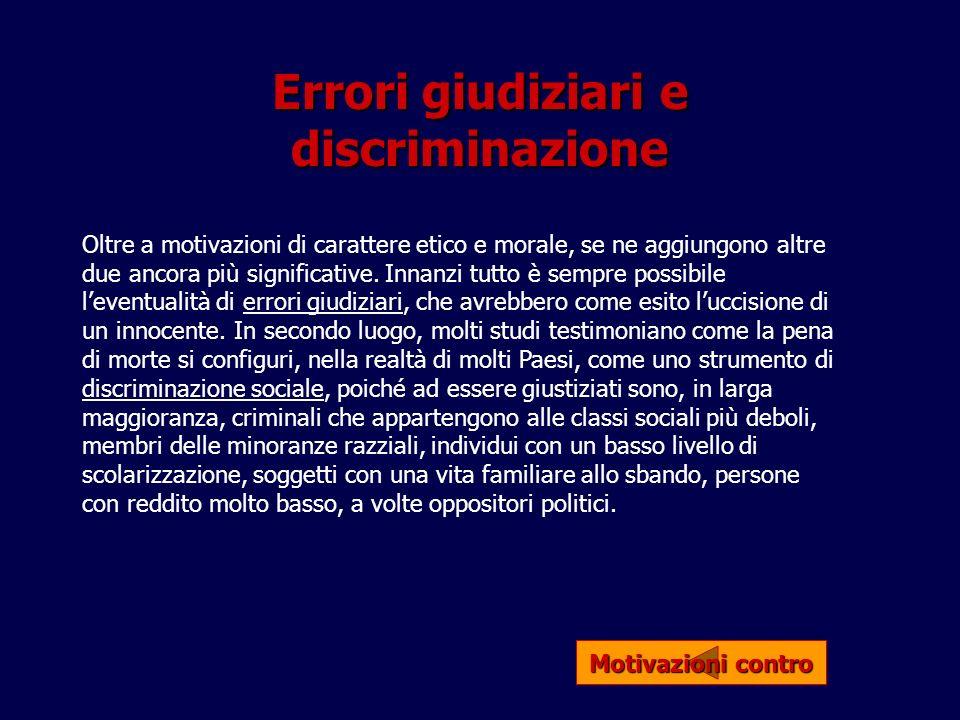 Errori giudiziari e discriminazione Oltre a motivazioni di carattere etico e morale, se ne aggiungono altre due ancora più significative. Innanzi tutt