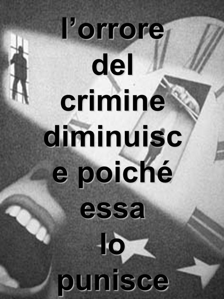 Lidea dellassassinio Ispira molto meno orrore quando è la stessa legge a darne spettacolo ed esempio; Death of row is a doorway