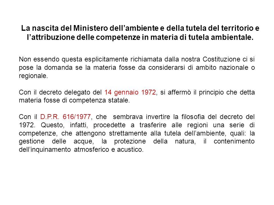 La nascita del Ministero dellambiente e della tutela del territorio e lattribuzione delle competenze in materia di tutela ambientale. Non essendo ques