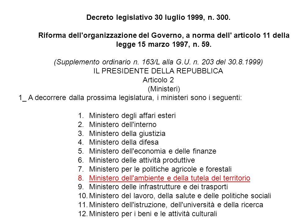 Decreto legislativo 30 luglio 1999, n. 300. Riforma dell'organizzazione del Governo, a norma dell' articolo 11 della legge 15 marzo 1997, n. 59. (Supp