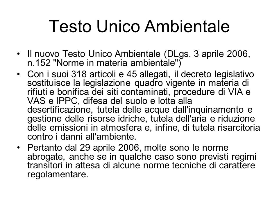 Testo Unico Ambientale Il nuovo Testo Unico Ambientale (DLgs. 3 aprile 2006, n.152