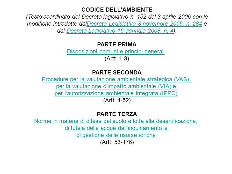 CODICE DELL'AMBIENTE (Testo coordinato del Decreto legislativo n. 152 del 3 aprile 2006 con le modifiche introdotte dalDecreto Legislativo 8 novembre