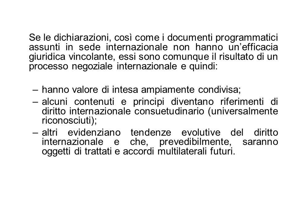Se le dichiarazioni, così come i documenti programmatici assunti in sede internazionale non hanno unefficacia giuridica vincolante, essi sono comunque