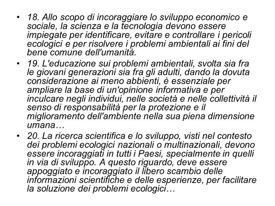 18. Allo scopo di incoraggiare lo sviluppo economico e sociale, la scienza e la tecnologia devono essere impiegate per identificare, evitare e control