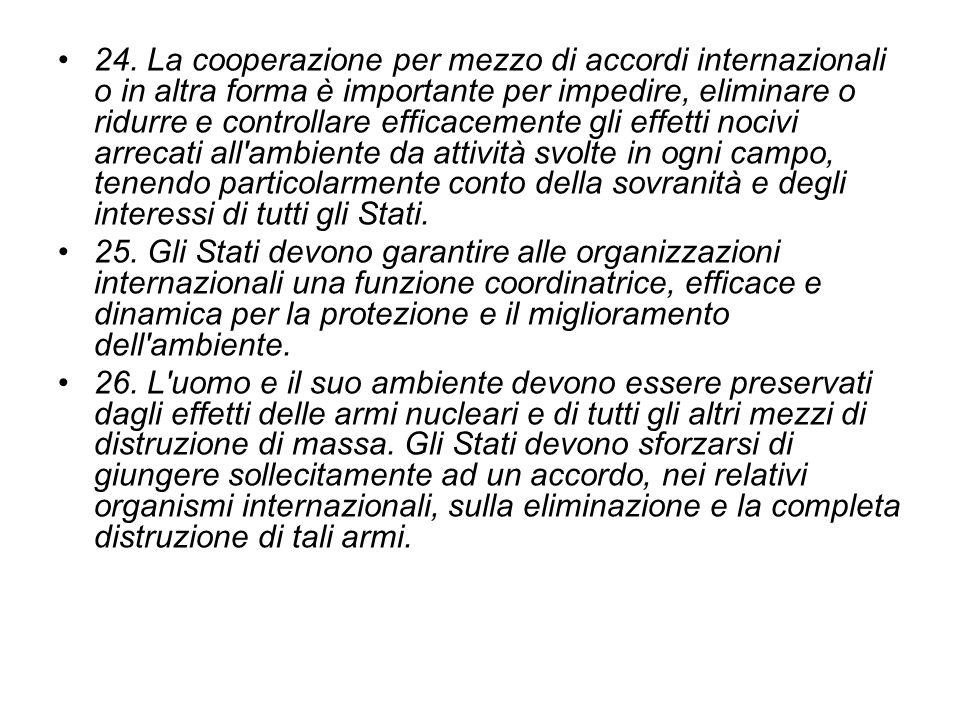 24. La cooperazione per mezzo di accordi internazionali o in altra forma è importante per impedire, eliminare o ridurre e controllare efficacemente gl
