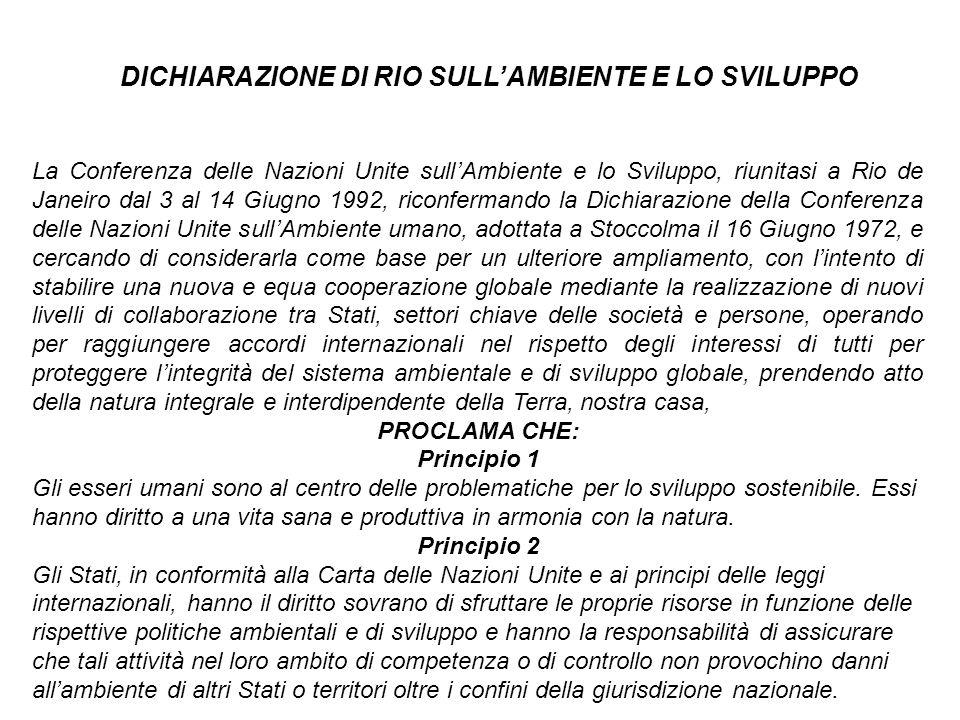La Conferenza delle Nazioni Unite sullAmbiente e lo Sviluppo, riunitasi a Rio de Janeiro dal 3 al 14 Giugno 1992, riconfermando la Dichiarazione della