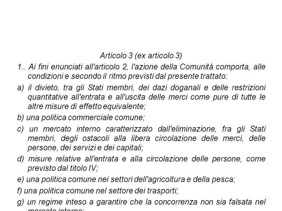 Articolo 3 (ex articolo 3) 1.. Ai fini enunciati all'articolo 2, l'azione della Comunità comporta, alle condizioni e secondo il ritmo previsti dal pre