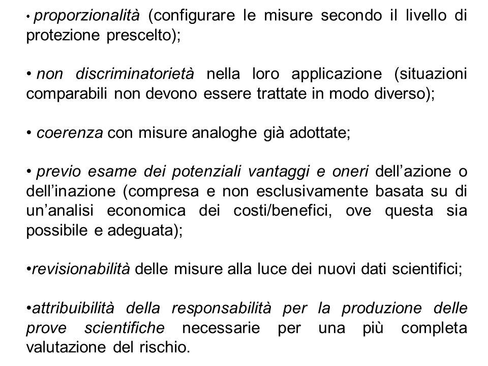 proporzionalità (configurare le misure secondo il livello di protezione prescelto); non discriminatorietà nella loro applicazione (situazioni comparab