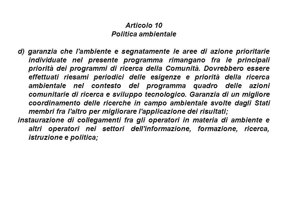 Articolo 10 Politica ambientale d) garanzia che l'ambiente e segnatamente le aree di azione prioritarie individuate nel presente programma rimangano f