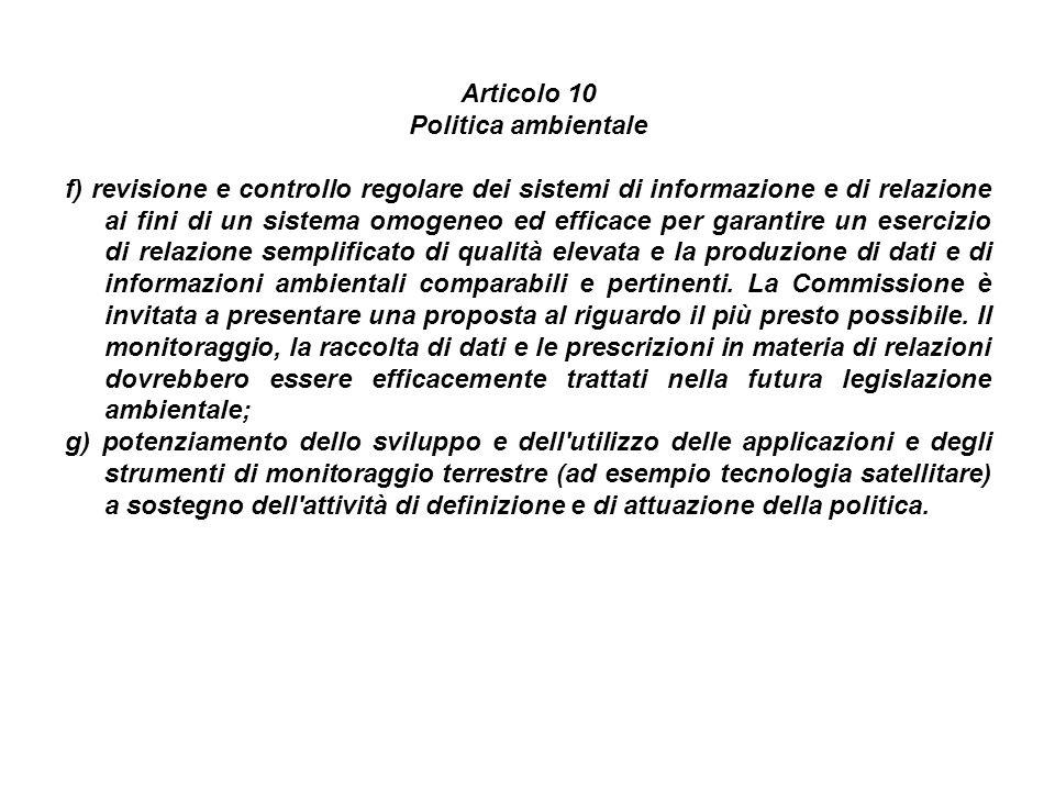 Articolo 10 Politica ambientale f) revisione e controllo regolare dei sistemi di informazione e di relazione ai fini di un sistema omogeneo ed efficac