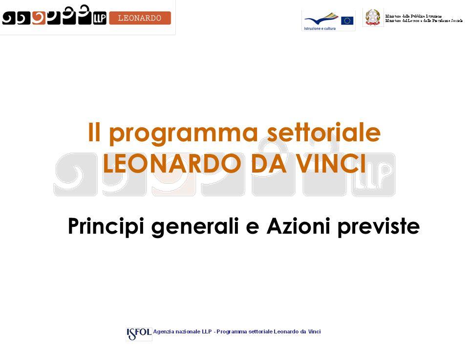 Il programma settoriale LEONARDO DA VINCI Principi generali e Azioni previste