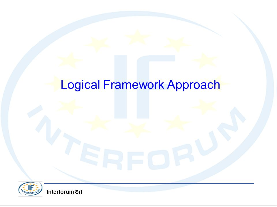Interforum Srl Problemi comuni nellapplicazione del Quadro Logico ElementStrengths Common problems/difficulties Problem analysis and objective setting Requires systematic analysis of problems, including cause and effect relationships Provides logical link between means & ends Places the project within a broader development context (overall objective and purpose) Encourages examination of risks and management accountability for results Getting consensus on priority problems Getting consensus on project objectives Reducing objectives to a simplistic linear chain Inappropriate level of detail (too much/too little) Indicators and source of verification Requires analysis of how to measure the achievement of objectives, in terms of both quantity and quality Helps improve clarity and specificity of objectives Helps establish the monitoring and evaluation framework Finding measurable and practical indicators for higher level objectives and for projects with capacity building and process objectives Establishing unreaslistic targets too early in the planning process Relying on project reports as the main source of verification, and not detailing where the required information actually comes from, who should collect it and how frequently