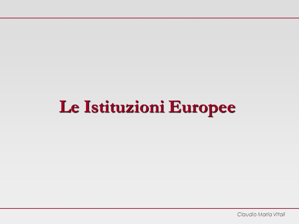 Claudio Maria Vitali Le Istituzioni Europee