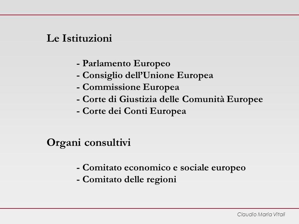 Claudio Maria Vitali Le Istituzioni - Parlamento Europeo - Consiglio dellUnione Europea - Commissione Europea - Corte di Giustizia delle Comunità Europee - Corte dei Conti Europea Organi consultivi - Comitato economico e sociale europeo - Comitato delle regioni