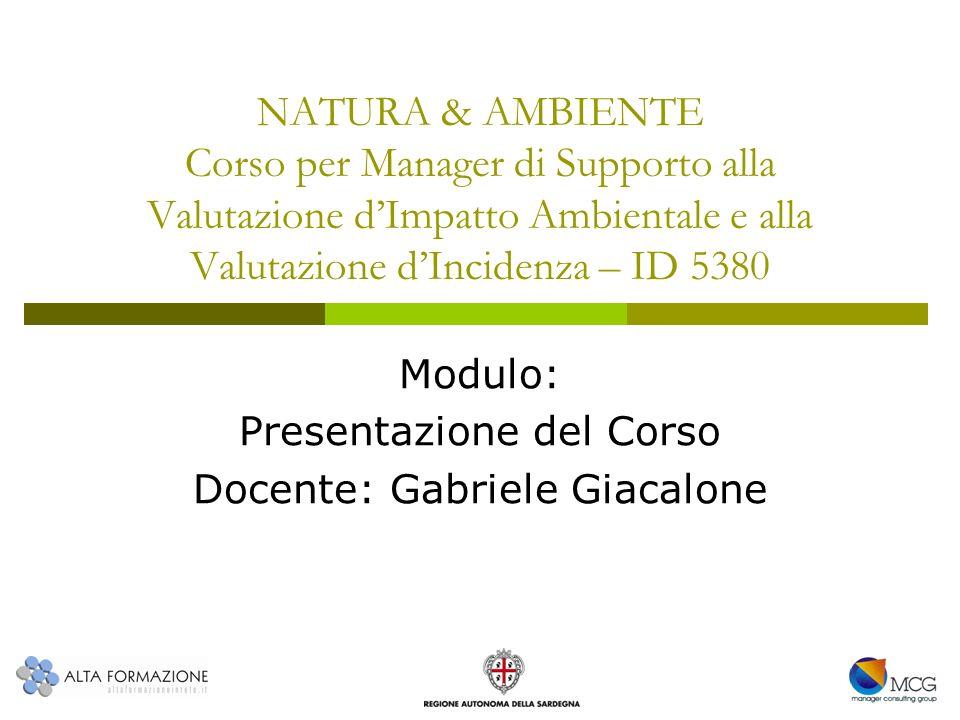 NATURA & AMBIENTE Corso per Manager di Supporto alla Valutazione dImpatto Ambientale e alla Valutazione dIncidenza – ID 5380 Modulo: Presentazione del