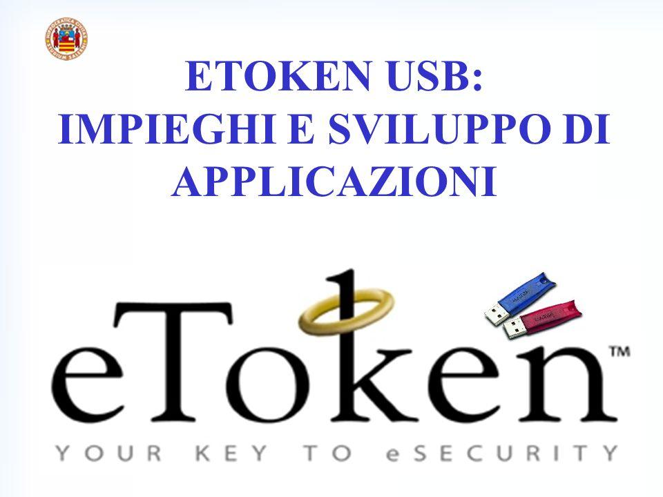 Sicurezza su Reti a.a. 2001/2002 ETOKEN USB: IMPIEGHI E SVILUPPO DI APPLICAZIONI