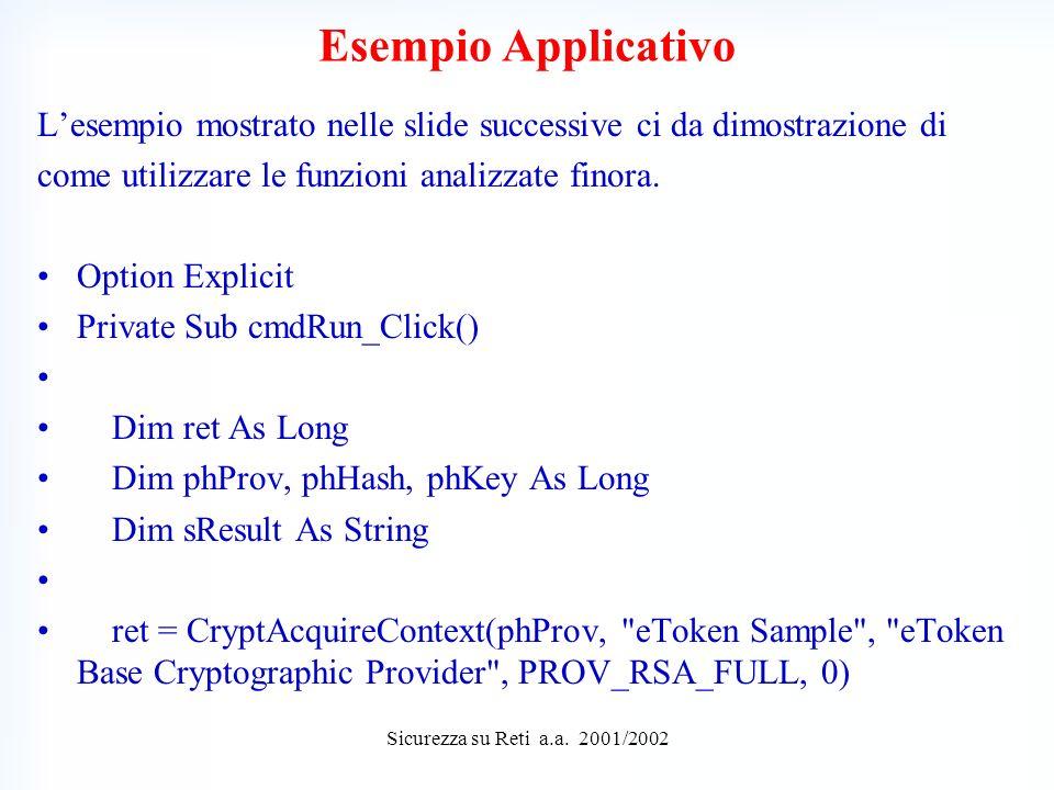 Esempio Applicativo Lesempio mostrato nelle slide successive ci da dimostrazione di come utilizzare le funzioni analizzate finora.