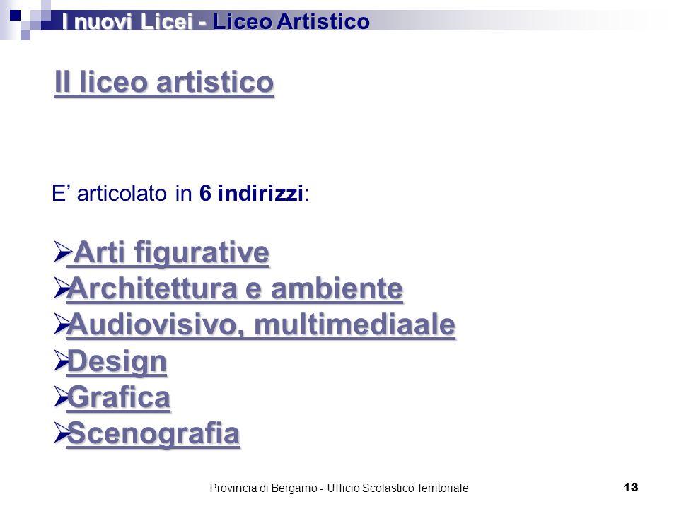 13 Il liceo artistico Il liceo artistico Il liceo artistico E articolato in 6 indirizzi: Arti figurative Arti figurative Arti figurative Arti figurati