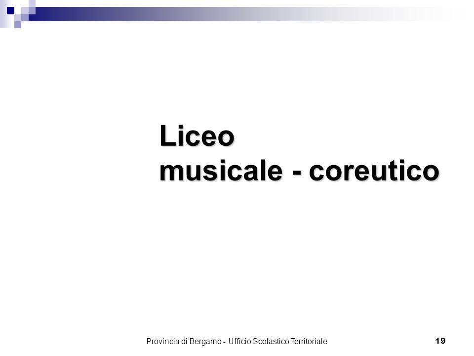 19 Liceo musicale - coreutico Provincia di Bergamo - Ufficio Scolastico Territoriale