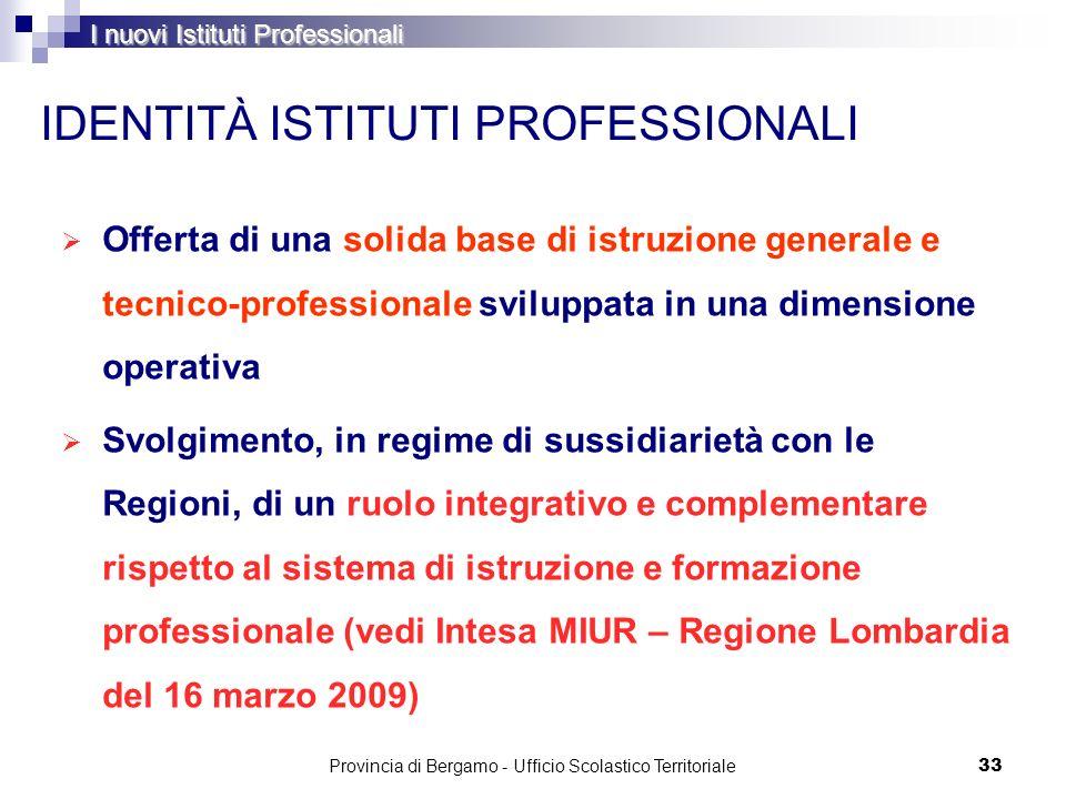 33 IDENTITÀ ISTITUTI PROFESSIONALI Offerta di una solida base di istruzione generale e tecnico-professionale sviluppata in una dimensione operativa Sv