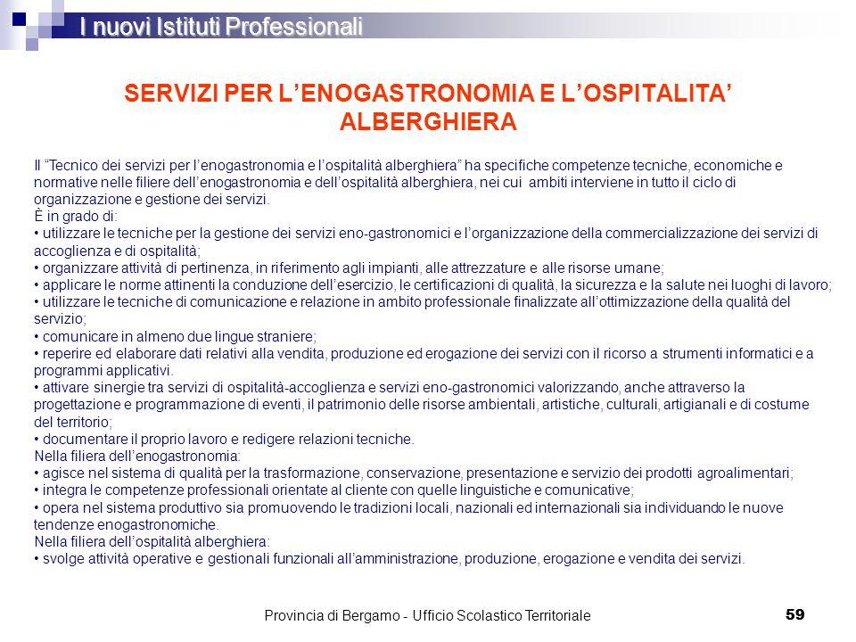 59 SERVIZI PER LENOGASTRONOMIA E LOSPITALITA ALBERGHIERA I nuovi Istituti Professionali Il Tecnico dei servizi per lenogastronomia e lospitalità alber