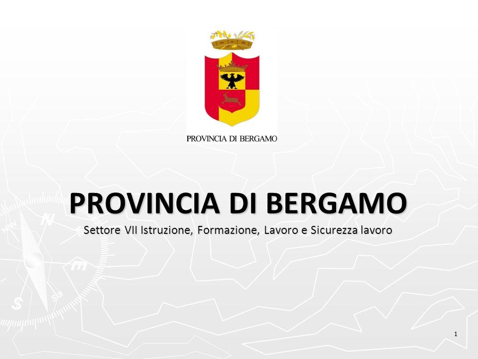 PROVINCIA DI BERGAMO Settore VII Istruzione, Formazione, Lavoro e Sicurezza lavoro 1
