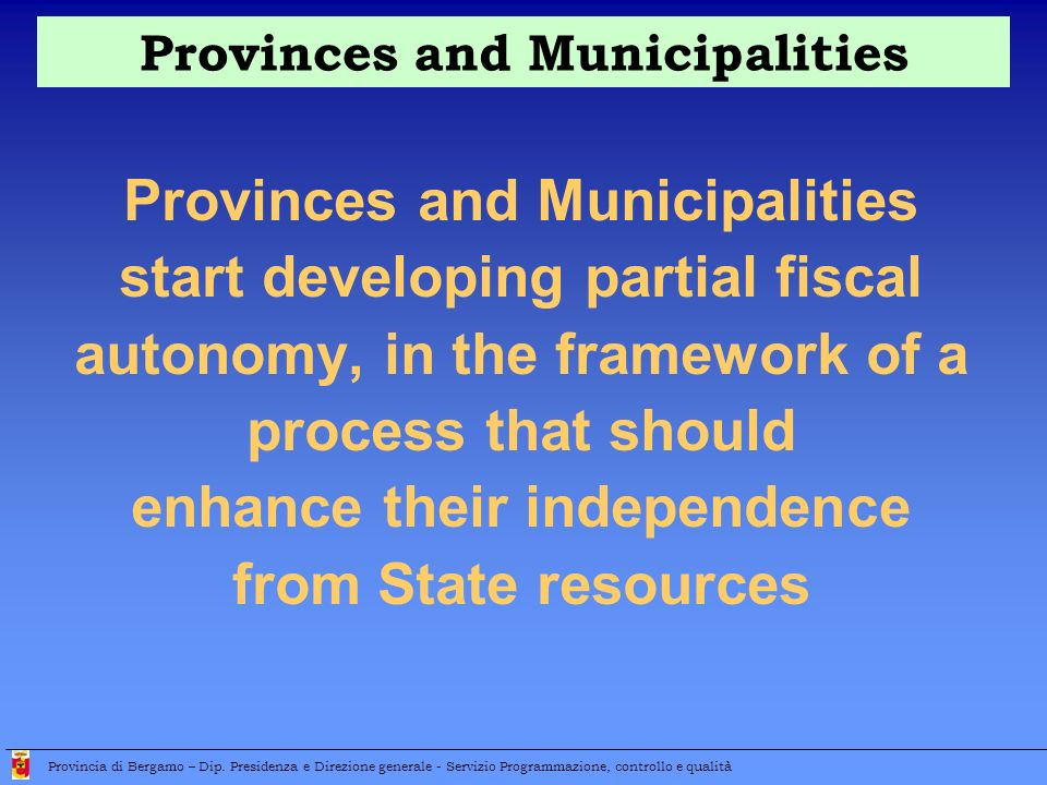 Provinces and Municipalities start developing partial fiscal autonomy, in the framework of a process that should enhance their independence from State