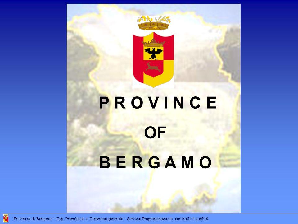 P R O V I N C E OF B E R G A M O Provincia di Bergamo – Dip.