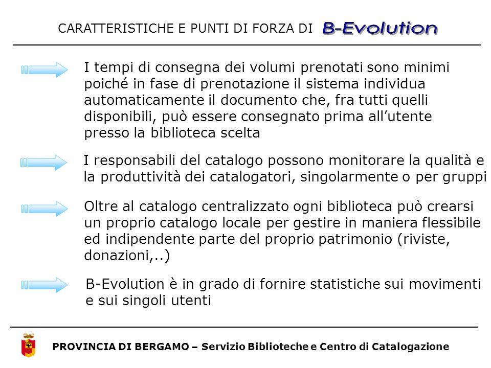 PROVINCIA DI BERGAMO – Servizio Biblioteche e Centro di Catalogazione B-Evolution è in grado di fornire statistiche sui movimenti e sui singoli utenti