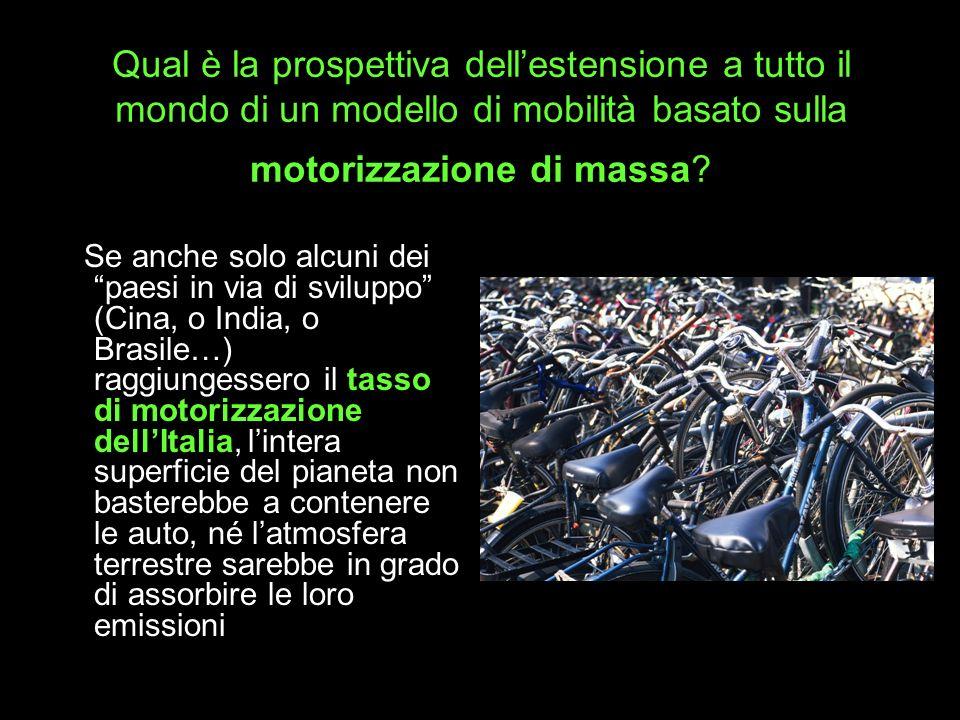 Qual è la prospettiva dellestensione a tutto il mondo di un modello di mobilità basato sulla motorizzazione di massa.