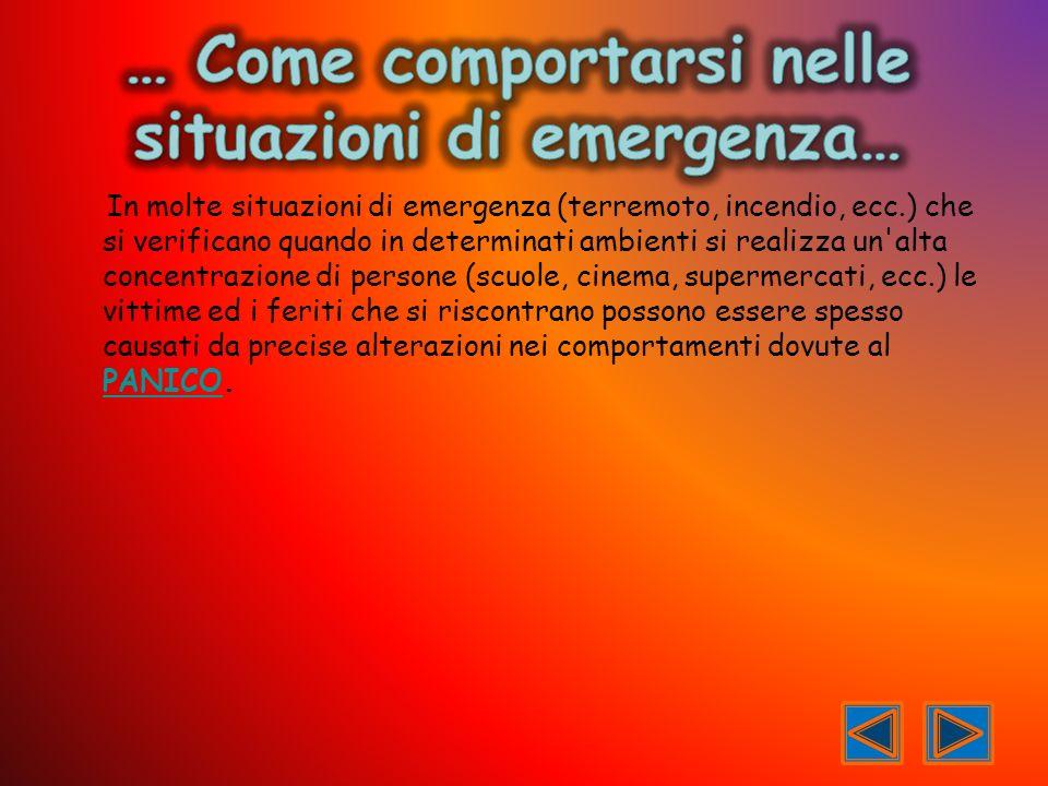 In molte situazioni di emergenza (terremoto, incendio, ecc.) che si verificano quando in determinati ambienti si realizza un'alta concentrazione di pe