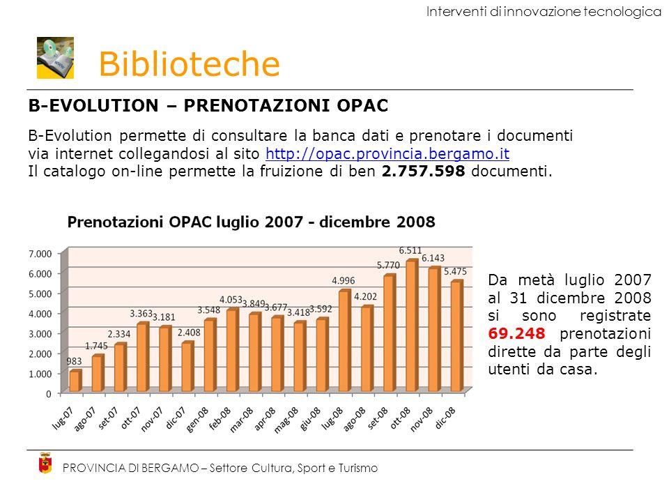Biblioteche PROVINCIA DI BERGAMO – Settore Cultura, Sport e Turismo Interventi di innovazione tecnologica B-EVOLUTION – PRENOTAZIONI OPAC B-Evolution