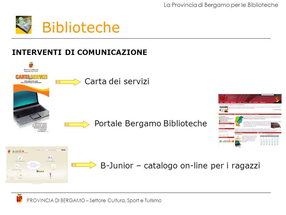 Biblioteche PROVINCIA DI BERGAMO – Settore Cultura, Sport e Turismo La Provincia di Bergamo per le Biblioteche INTERVENTI DI COMUNICAZIONE Carta dei s